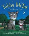 Tabby McTat, the Musical Cat - Julia Donaldson, Axel Scheffler