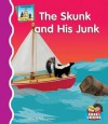 The Skunk and His Junk - Pam Scheunemann