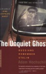 The Unquiet Ghost: Russians Remember Stalin - Adam Hochschild