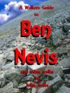 A Walkers Guide to Ben Nevis and other walks. - John Jones