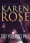 Did You Miss Me? - Karen Rose, To Be Announced