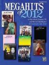 Megahits of 2012: Big Note Piano - Alfred Publishing Company Inc.