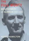 The Full Monty Vol 1: Montgomery of Amalein 1887-1942 - Nigel Hamilton