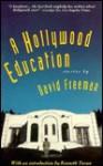 Hollywood Education: Tales of Movie Dreams and Easy Money - David Freeman