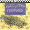 Fresh Herb Companion - Jane Morton, Lisa Adams, Marianne Preston