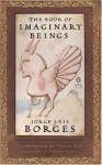 Book of Imaginary Being - Jorge Luis Borges