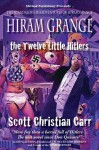Hiram Grange and the Twelve Little Hitlers (The Scandalous Misadventures of Hiram Grange) - Scott Christian Carr, Danny Evarts, Malcolm McClinton