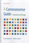 A Commonsense Guide to Grammar and Usage 6e - Larry Beason, Mark Lester