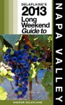 Delaplaine's 2013 Long Weekend Guide to Napa Valley - Andrew Delaplaine
