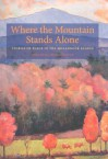 Where the Mountain Stands Alone: Stories of Place in the Monadnock Region - Howard Mansfield