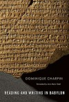 Reading and Writing in Babylon - Dominique Charpin, Jane Marie Todd