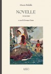Novelle: volume terzo - Grazia Deledda, Giovanna Cerina