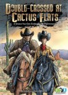 Double-Crossed at Cactus Flats: A Choose Your Own Ending Western Adventure: A Choose Your Own Ending Western Adventure - Rich Wallace