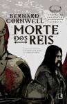 Morte dos Reis - Crônicas Saxônicas Vol. 6 (Portuguese Edition) - Bernard Cornwell