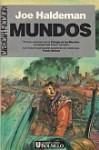 Mundos (Trilogía de los Mundos, #1) - Joe Haldeman, Hernán Sabaté, Antoini Garcés