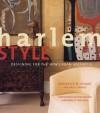 Harlem Style: Designing for the New Urban Aesthetic - Roderick N. Shade, Jorge S. Arango, Peter Madero, Star Jones