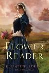 The Flower Reader - Elizabeth Loupas