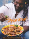 Spice It Up: Fabulocious Recipes to Spice Up Your Life - Levi Roots
