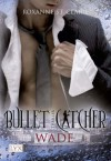Bullet Catcher: Wade (German Edition) - Roxanne St. Claire, Kristiana Dorn-Ruhl