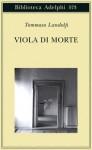 Viola di morte - Tommaso Landolfi