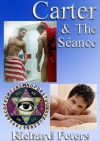 Carter & The Séance - An Erotic Murder Mystery. Straight Men and Bisexual Men. Homoerotic Fiction. Bisexual Porn. Sensual Homoeroticism. - Richard Peters