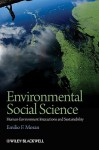 Environmental Social Science: Human Environment Interactions And Sustainability - Emilio Moran