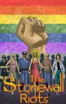 The Stonewall Riots - Michael Troy, David T. Cabera