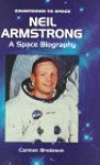 Neil Armstrong: A Space Biography - Carmen Bredeson