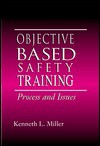 Objective Based Safety Training: Process And Issues - Kenneth L. Miller