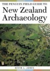 The Penguin Field Guide To New Zealand Archaeology - Kevin L. Jones