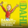 Danny the Champion of the World - Roald Dahl, Peter Serafinowicz