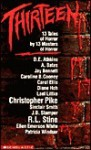 Thirteen: 13 Tales of Horror by 13 Masters of Horror - Tonya Pines, D.E. Athkins, Patricia Windsor, Carol Ellis