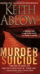 Murder Suicide - Keith Ablow