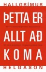 Þetta er allt að koma - Hallgrímur Helgason