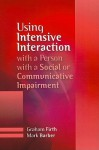 Using Intensive Interaction with a Person with a Social or Communicative Imairment - Graham Firth, Mark Barber