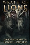 Wrath of Lions - David Dalglish, Robert J. Duperre