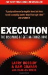 Execution: The Discipline of Getting Things Done - Larry Bossidy, Ram Charan