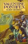 Valentine Pontifex - Robert Silverberg
