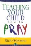 Teaching Your Child How to Pray - Rick Osborne