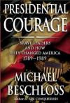 Presidential Courage - Michael R. Beschloss