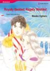 Royally Bedded, Regally Wedded (Harlequin Romance Manga) - Julia James, Masako Ogimaru