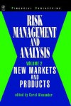 Risk Management and Analysis, New Markets and Products - Carol Alexander