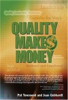 Quality Makes Money - Pat Townsend