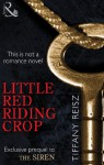 Little Red Riding Crop - Tiffany Reisz