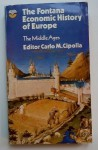 The Fontana economic history of Europe. 1, The Middle Ages - Carlo M. Cipolla