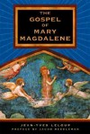 The Gospel of Mary Magdalene - Jean-Yves Leloup, Joseph Rowe, Jacob Needleman