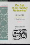 The Life of the Prophet Muhammad - Volume 1: Al-Sira al-Nabawiyya (Great Books of Islamic Civilization Series) - Ibn Kathir, Trevor Le Gassick