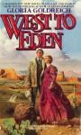 West to Eden - Gloria Goldreich
