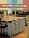 Easy Paint Makeovers: Crackling, Leafing, Sponging, Antiquing & More - Kass Wilson, Prolific Impressions Inc.