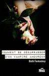 Comment se débarrasser d'un vampire amoureux (Broché) - Beth Fantaskey
